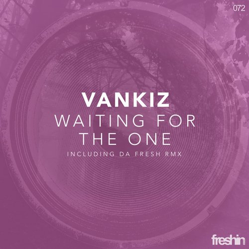 Vankiz - Waiting For The One [FRESHIN072]
